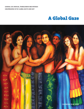 A Global Gaze: LGBTI Grantmaking in the Global South and East