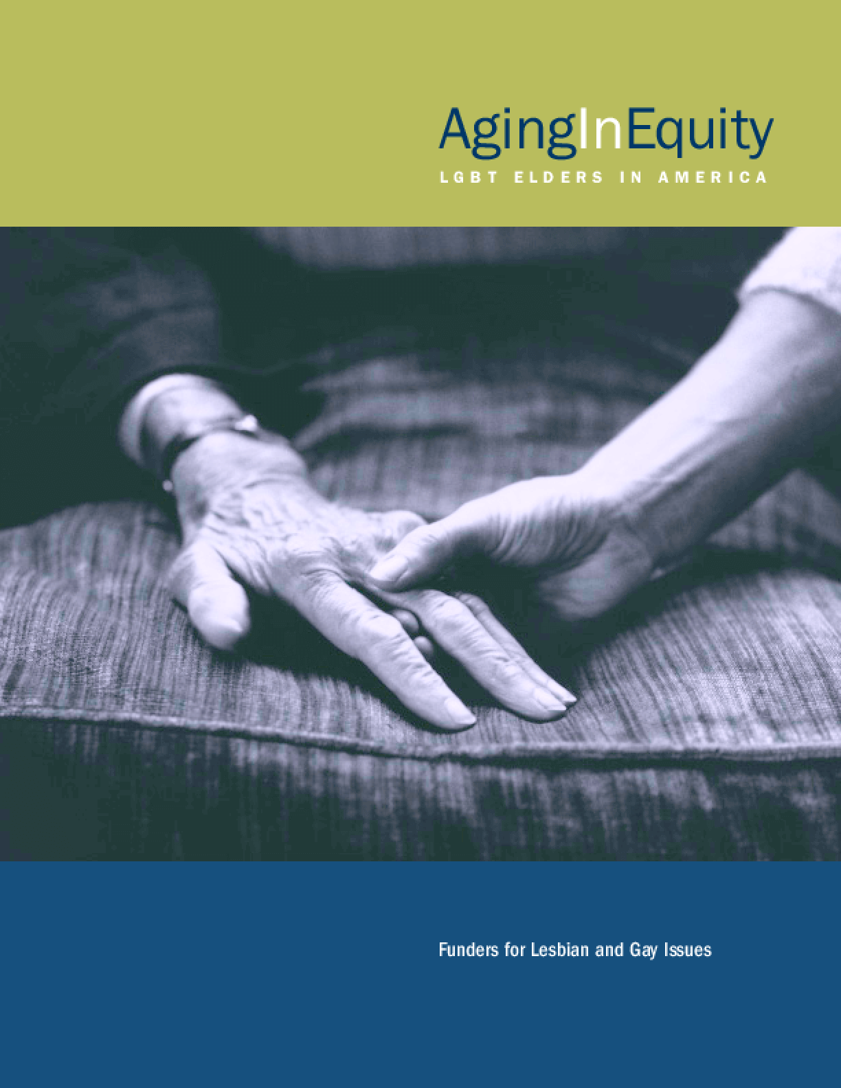 Aging in Equity: Lesbian, Gay, Bisexual and Transgender Elders in America