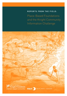 Reports From the Field: Community and Place-Based Foundations and the Knight Community Information Challenge