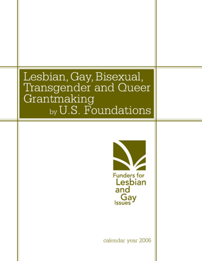 Lesbian, Gay, Bisexual, Transgender and Queer (LGBTQ) Grantmaking by U.S. Foundations