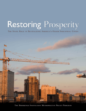 Restoring Prosperity: The State Role in Revitalizing America's Older Industrial Cities