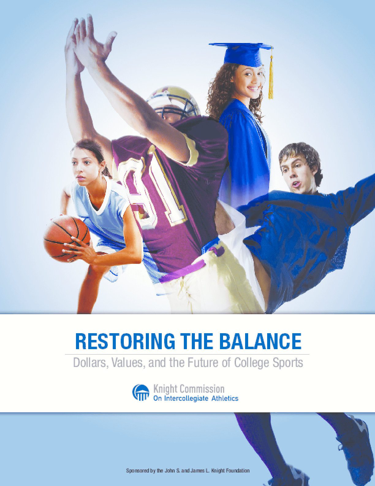 Restoring the Balance: Dollars, Values, and the Future of College Sports