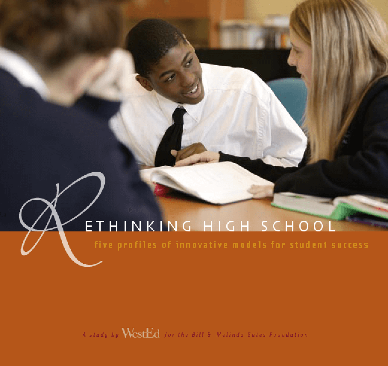 Rethinking High School: Five Profiles of Innovative Models for Student Success