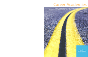 Career Academies: Long-Term Impacts on Labor Market Outcomes, Educational Attainment, and Transitions to Adulthood