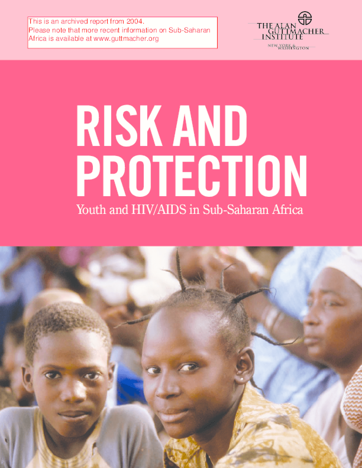 Risk and Protection: Youth and HIV/AIDS in Sub-Saharan Africa