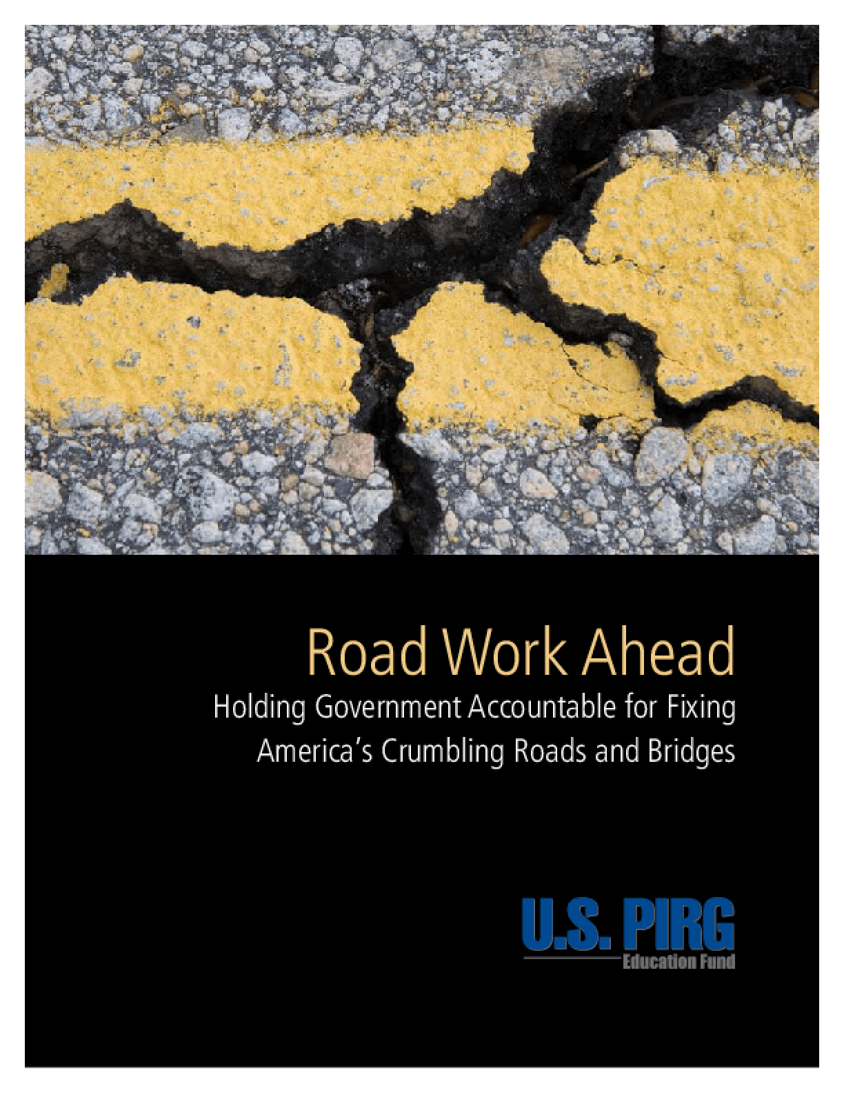 Road Work Ahead: Holding Government Accountable for Fixing America's Crumbling Roads and Bridges