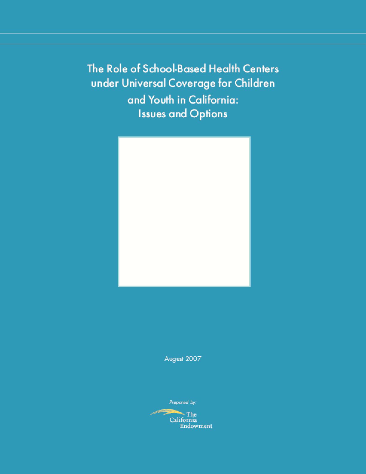 Role of School-Based Health Centers Under Universal Coverage for Children and Youth in California: Issues and Options