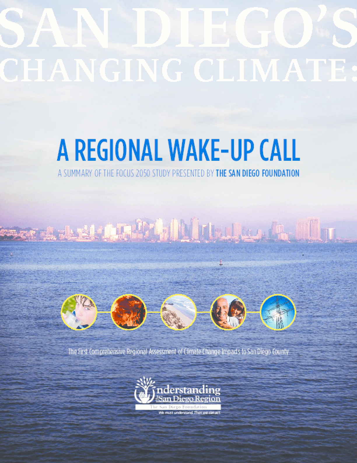 The San Diego Foundation Regional Focus 2050 Study: Climate Change Related Impacts in the San Diego Region by 2050