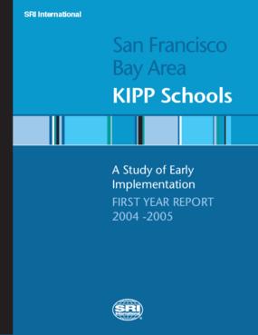 San Francisco Bay Area KIPP Schools: A Study of Early Implementation