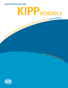 San Francisco Bay Area KIPP Schools: A Study of Early Implementation and Achievement: Final Report