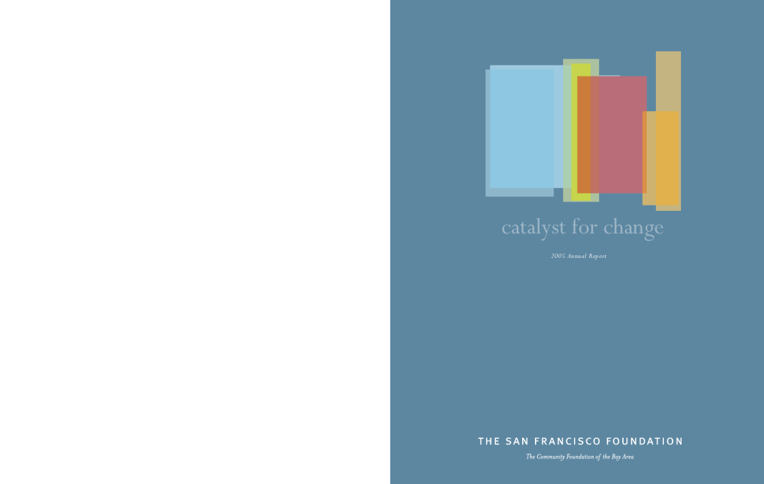San Francisco Foundation - 2005 Annual Report: Catalyst for Change