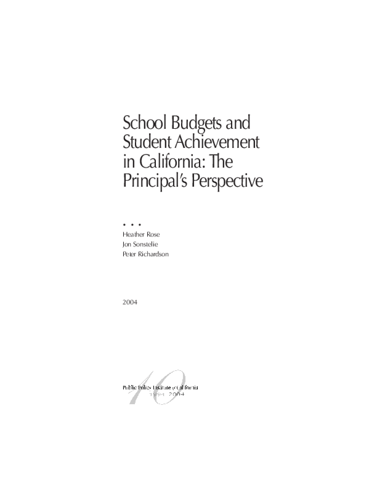 School Budgets and Student Achievement in California: The Principal's Perspective