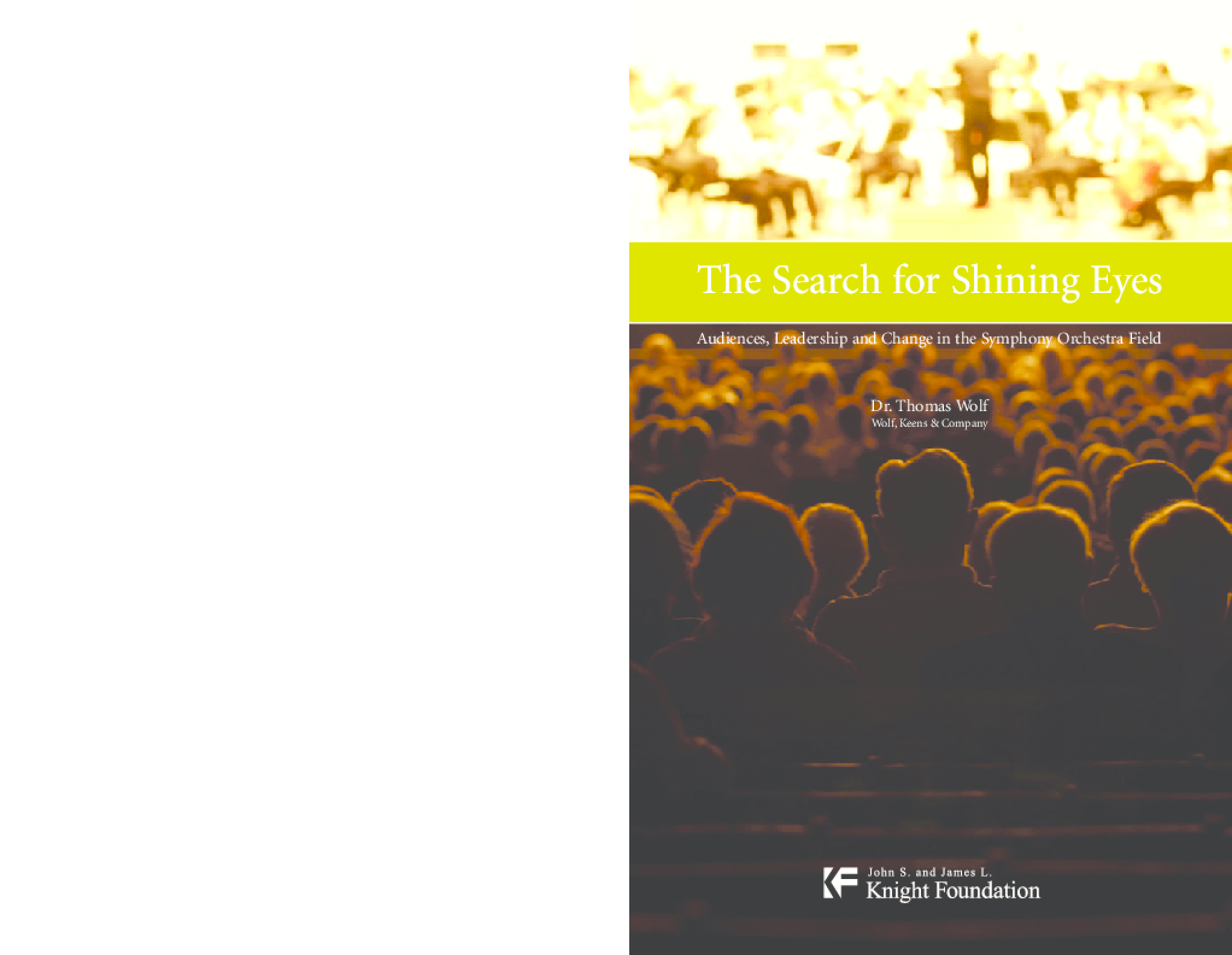 The Search for Shining Eyes: Audiences, Leadership and Change in the Symphony Orchestra Field