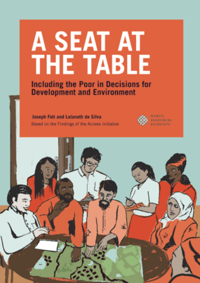A Seat at the Table: Including the Poor in Decisions for Development and Environment