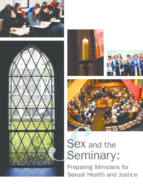 Sex and the Seminary: Preparing Ministers for Sexual Health and Justice