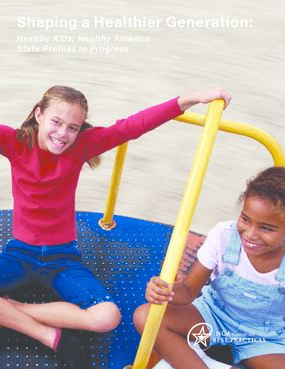 Shaping a Healthier Generation: Healthy Kids, Healthy America State Profiles of Progress
