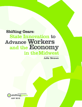 Shifting Gears: State Innovation to Advance Workers and the Economy in the Midwest