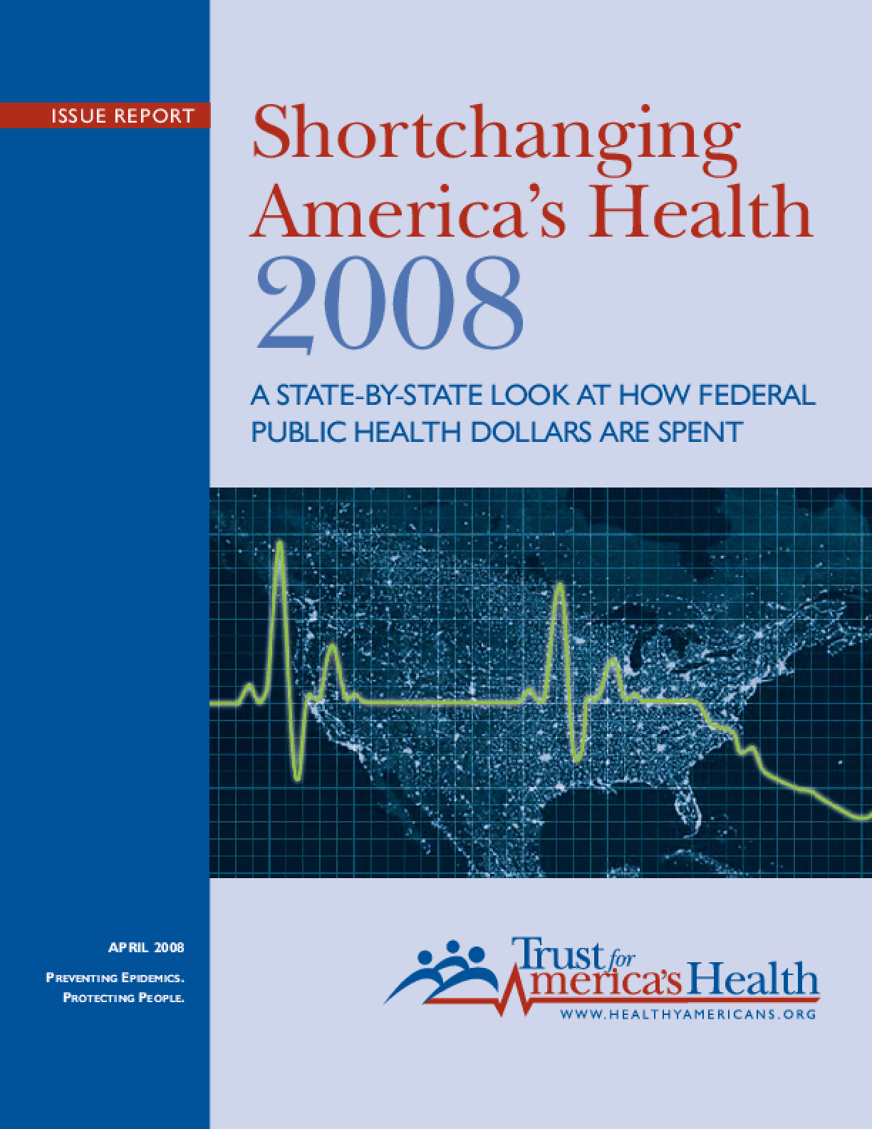 Shortchanging America's Health 2008: A State-by-State Look at How Federal Public Health Dollars Are Spent