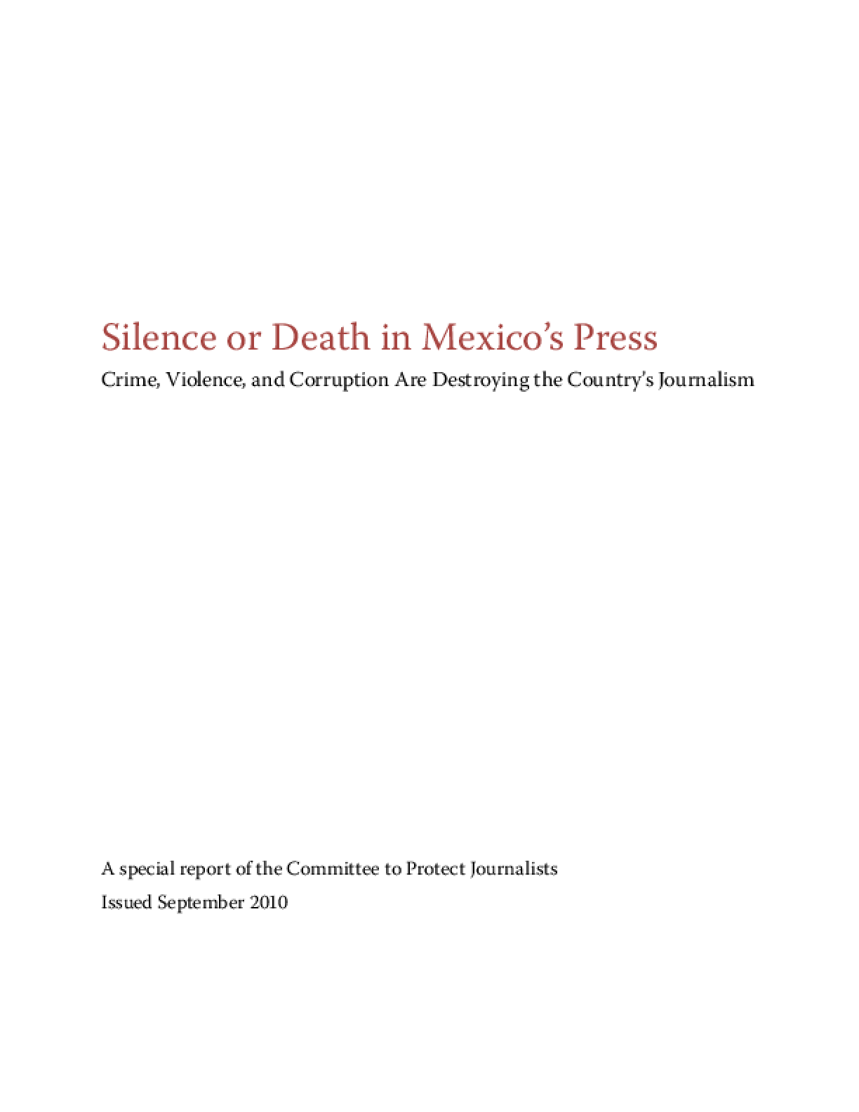 Silence or Death in Mexico's Press: Crime, Violence, and Corruption Are Destroying the Country's Journalism