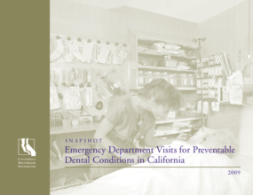 Snapshot: Emergency Department Visits for Preventable Dental Conditions in California