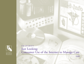 Snapshot: Just Looking: Consumer Use of the Internet to Manage Care