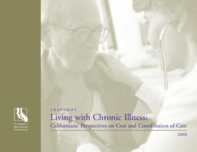 Snapshot: Living With Chronic Illness: Californians' Perspectives on Cost and Coordination of Care