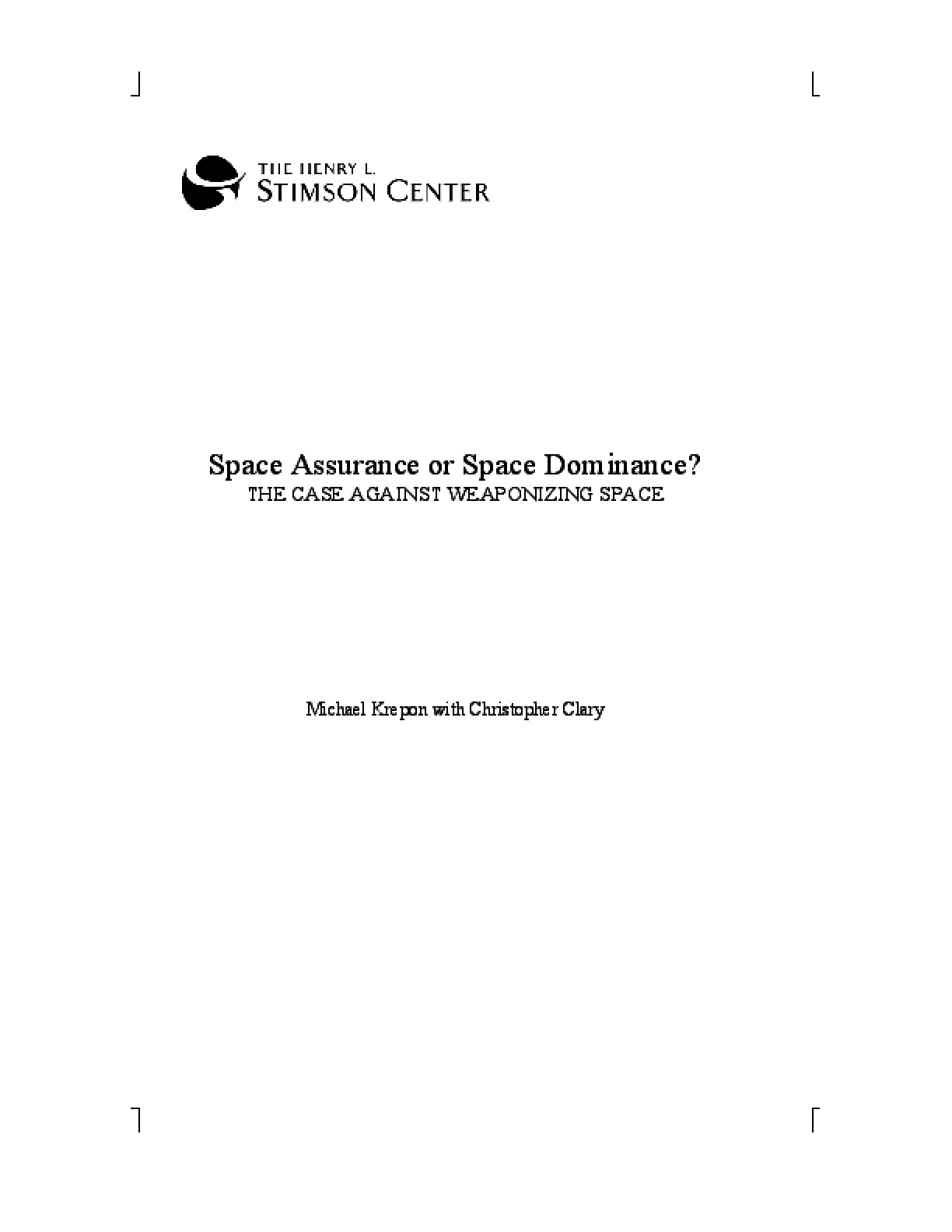 Space Assurance or Space Dominance? The Case Against Weaponizing Space