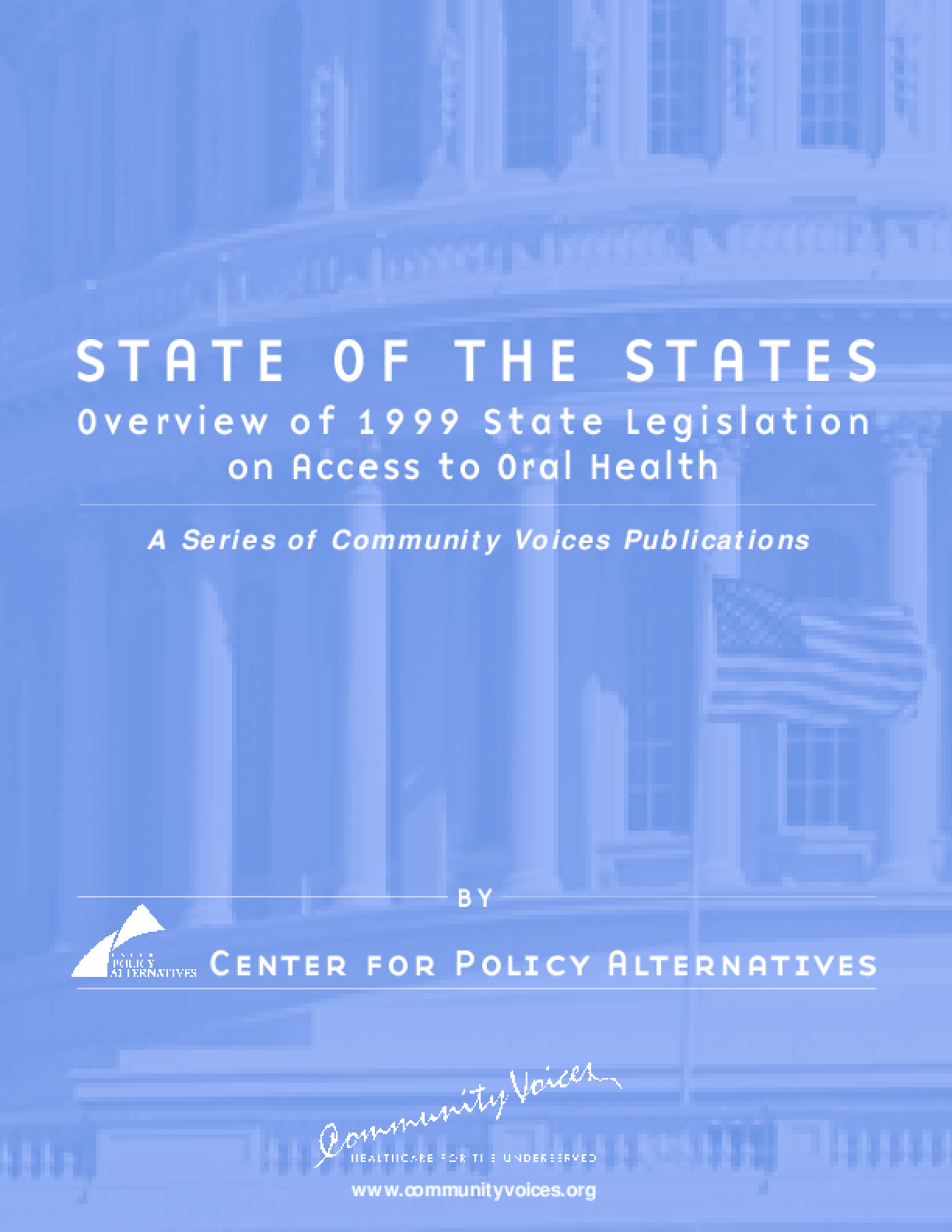 State of the States: Overview of 1999 State Legislation on Access to Oral Health