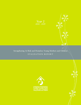 Strengthening At Risk and Homeless Young Mothers and Children Evaluation Report: Year 2, 2008-2009