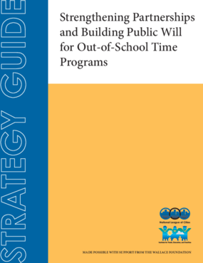 Strengthening Partnerships and Building Public Will for Out-of-School Time Programs