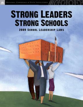 Strong Leaders Strong Schools: 2009 School Leadership Laws