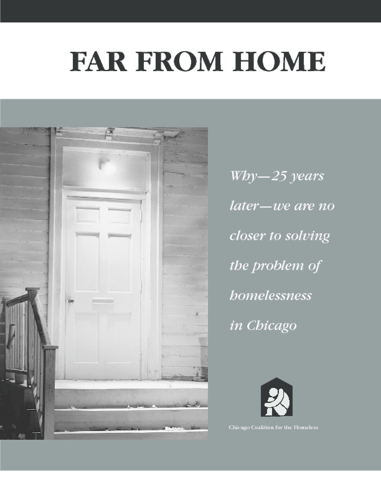 Far From Home: Why 25 years later we are no closer to solving the problem of homelessness in Chicago