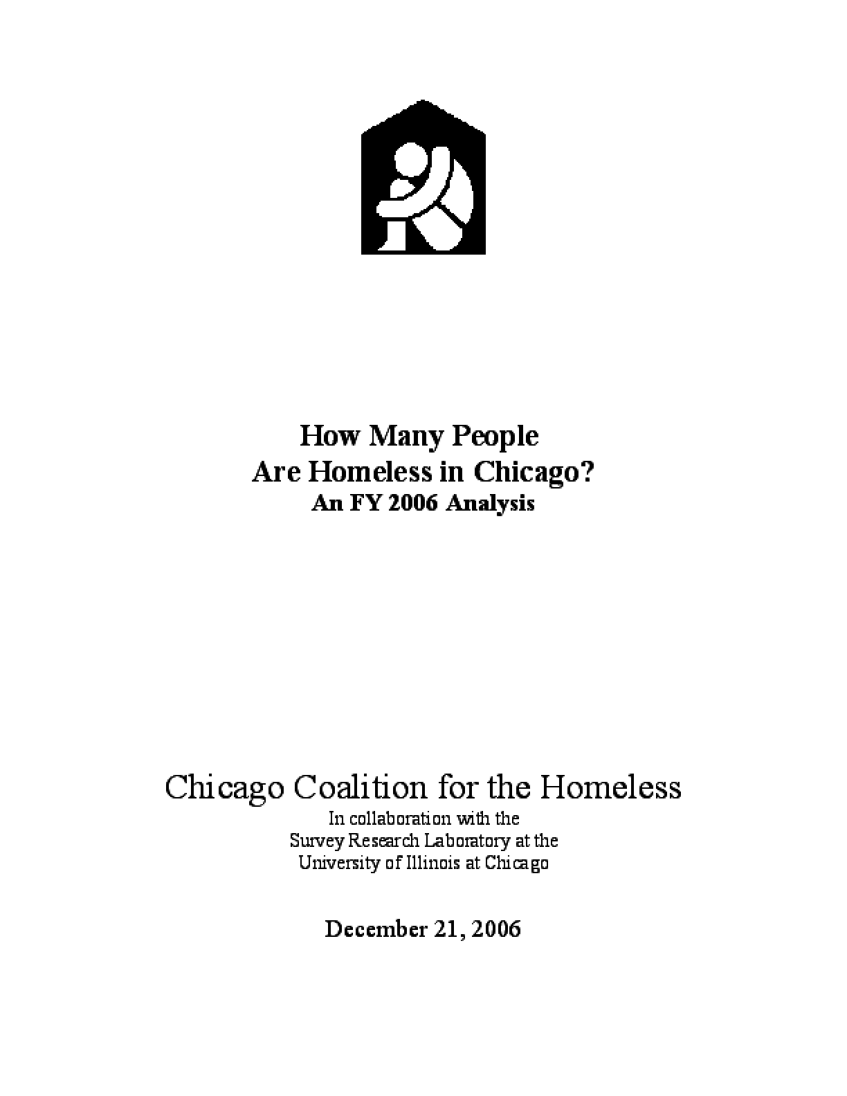 How Many People Are Homeless in Chicago? An FY 2006 Analysis