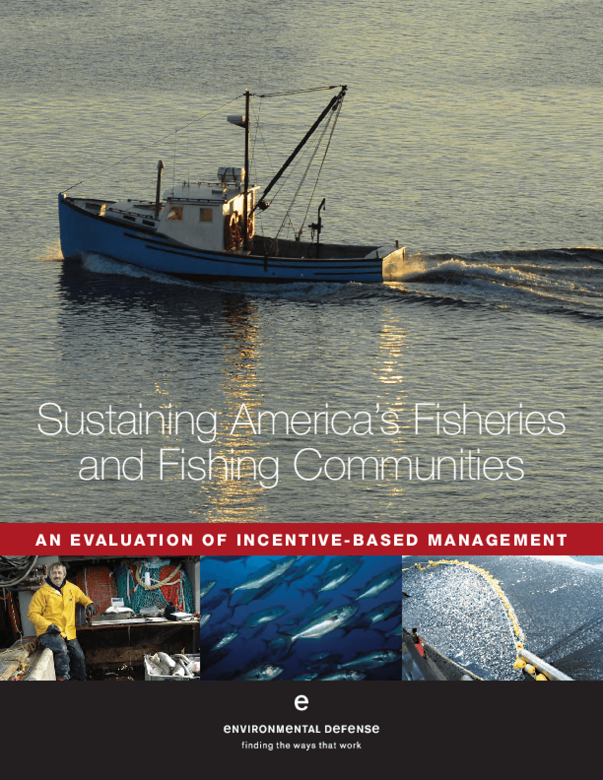 Sustaining America's Fisheries and Fishing Communities: An Evaluation of Incentive-Based Management