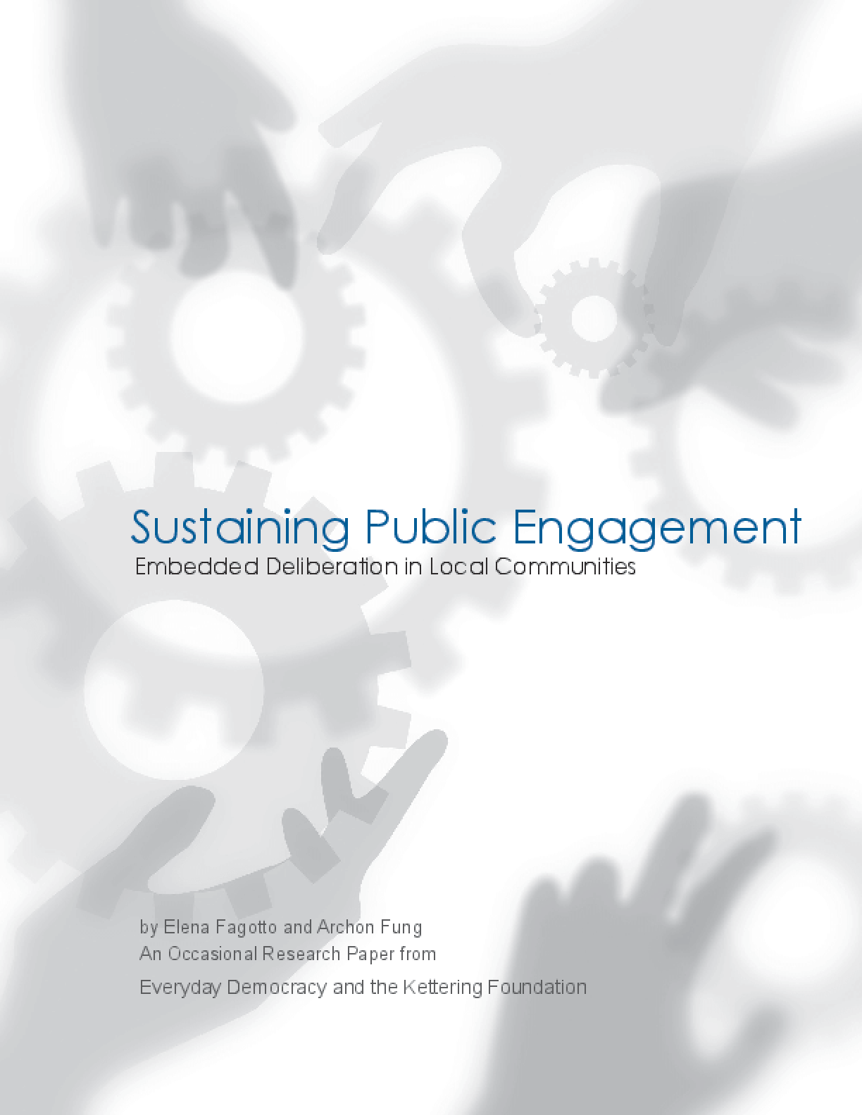 Sustaining Public Engagement: Embedded Deliberation in Local Communities
