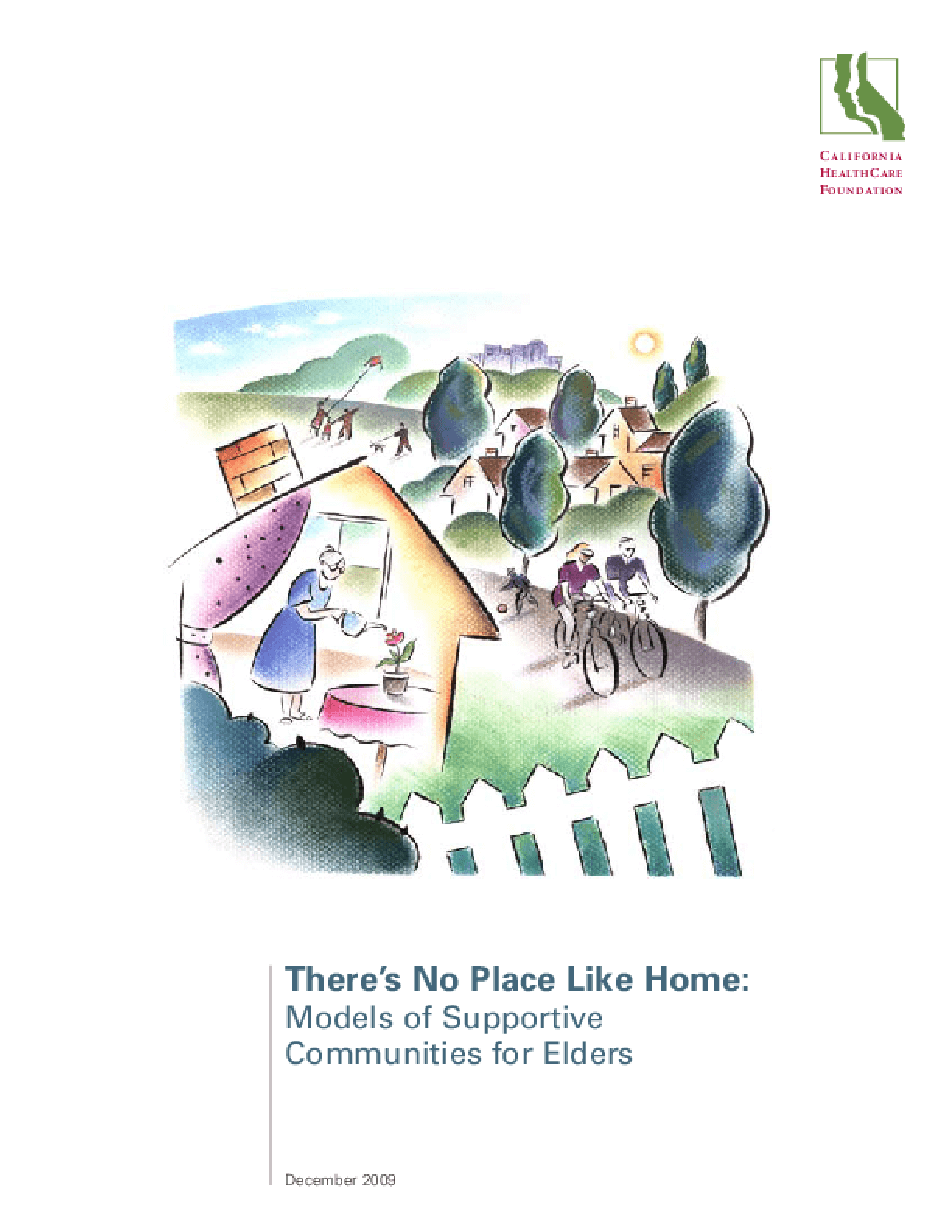 There's No Place Like Home: Models of Supportive Communities for Elders