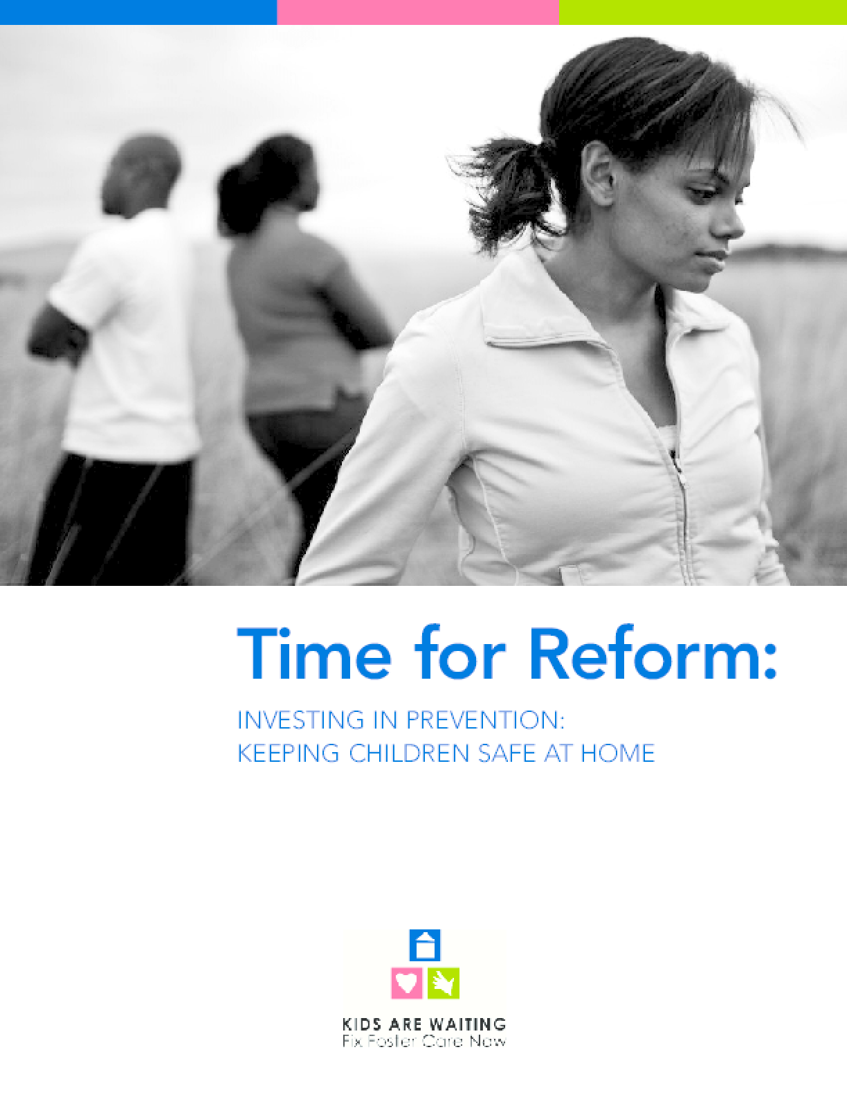 Time for Reform: Investing in Prevention: Keeping Children Safe at Home