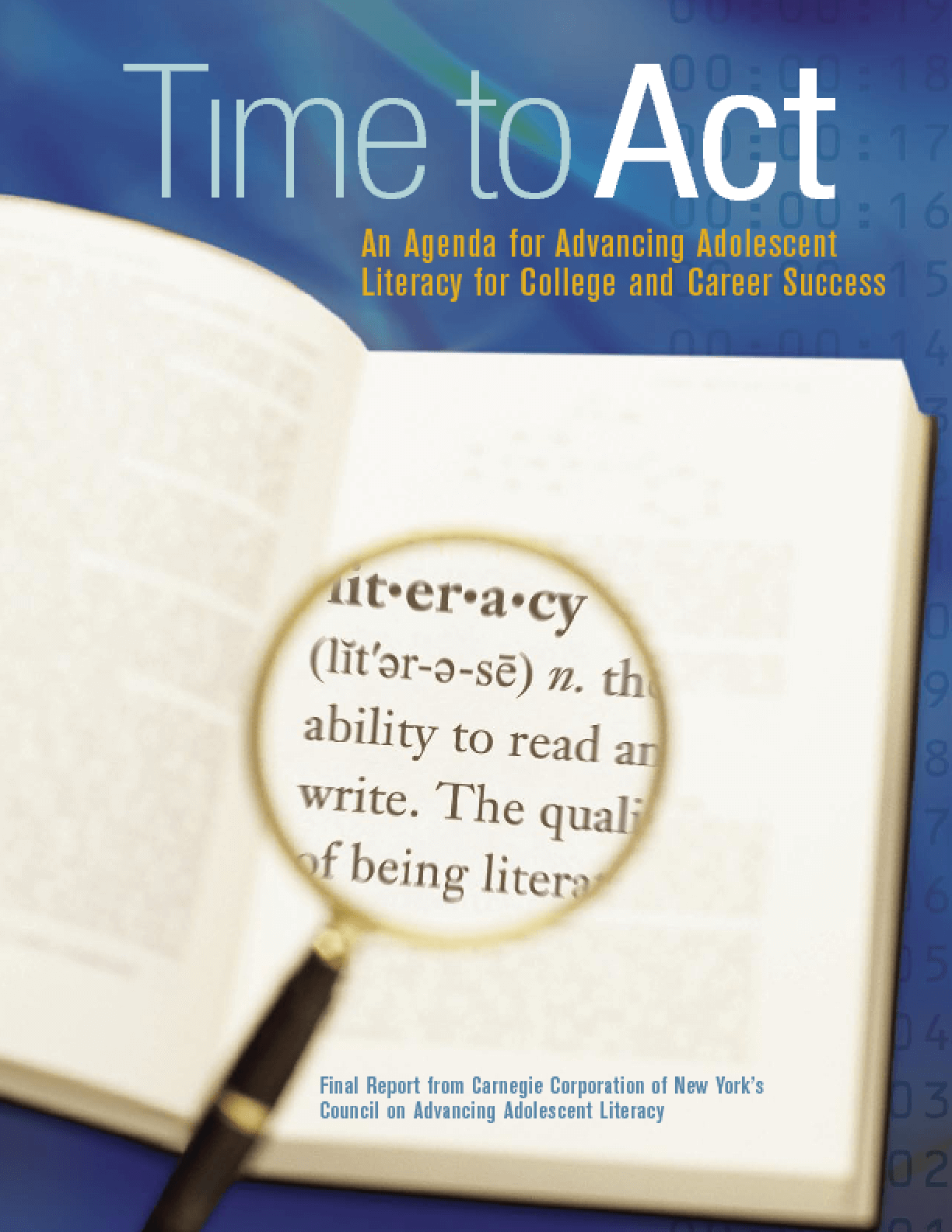 Time to Act: An Agenda for Advancing Adolescent Literacy for College and Career Success