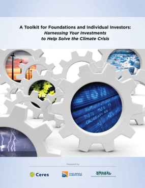 A Toolkit for Foundations and Individual Investors: Harnessing Your Investments to Help Solve the Climate Crisis
