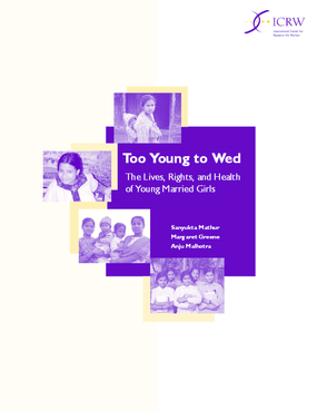 Too Young to Wed: the Lives, Rights and Health of Young Married Girls