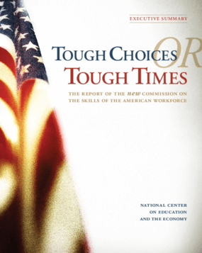 Tough Choices or Tough Times: The Report of the New Commission on the Skills of the American Workforce