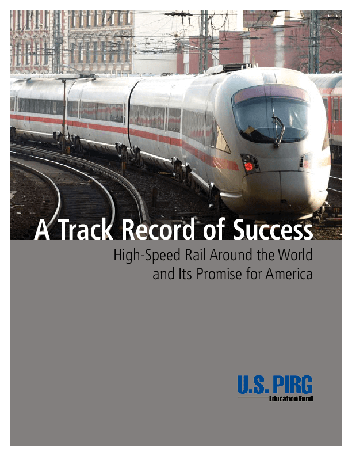 A Track Record of Success: High-Speed Rail Around the World and Its Promise for America