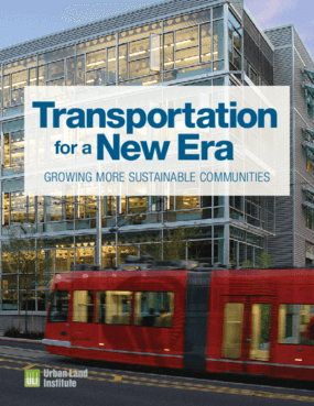 Transportation for a New Era -- Growing More Sustainable Communities