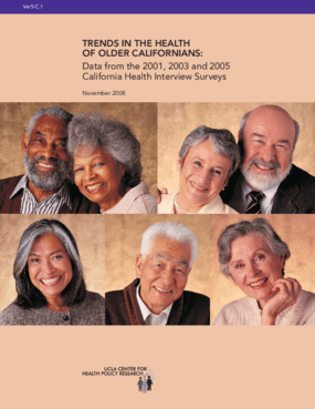 Trends in the Health of Older Californians: Data From the 2001, 2003 and 2005 California Health Interview Surveys
