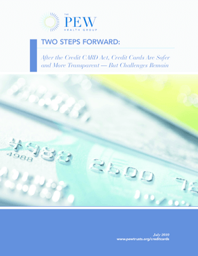 Two Steps Forward: After the Credit CARD Act, Credit Cards Are Safer and More Transparent -- But Challenges Remain