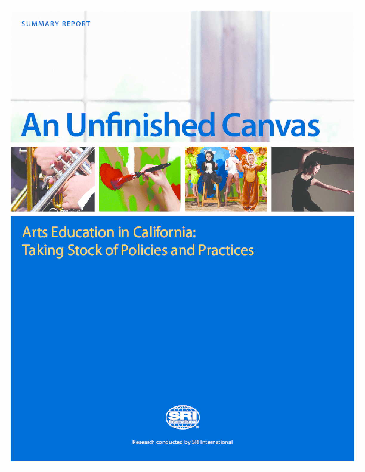 An Unfinished Canvas: Arts Education in California: Taking Stock of Policies and Practices