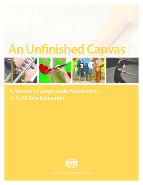 An Unfinished Canvas: A Review of Large-Scale Assessment in K-12 Arts Education