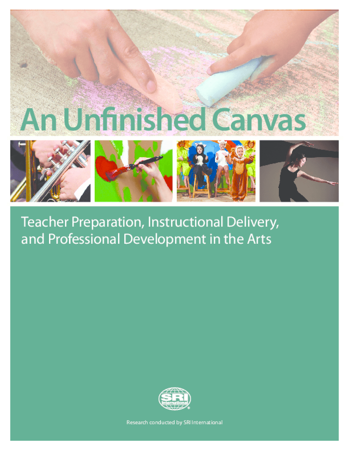 An Unfinished Canvas: Teacher Preparation, Instructional Delivery, and Professional Development in the Arts