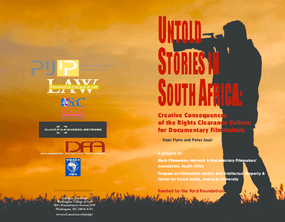 Untold Stories in South Africa: Creative Consequences of the Rights Clearance Culture for Documentary Filmmakers