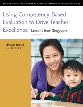 Using Competency-Based Evaluation to Drive Teacher Excellence: Lessons From Singapore